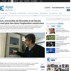 Les universités de Grenoble et de Savoie vont plus loin dans l'exploration sous-terraine