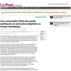 Les universités d'été des partis politiques ne sont plus adaptées au temps médiatique - cginisty sur LePost.fr
