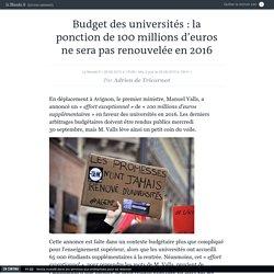 Budget des universités: la ponction de 100millions d'euros ne sera pas renouvelée en2016
