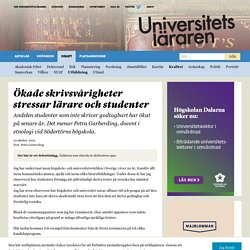 Ökade skrivsvårigheter stressar lärare och studenter – Universitetsläraren