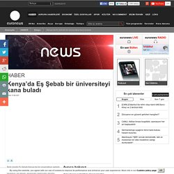 Kenya'da Eş Şebab bir üniversiteyi kana buladı
