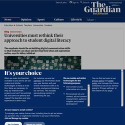 Universities must rethink their approach to student digital literacy | Higher Education Network | Guardian Professional