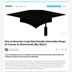 7/31/16: One of America's Least Gay-Friendly Universities Drops Its License to Discriminate (But Why?)