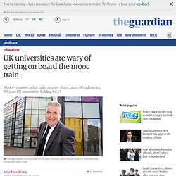 UK universities are wary of getting on board the mooc train