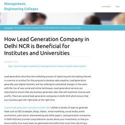 How Lead Generation Company in Delhi NCR is Beneficial for Institutes and Universities