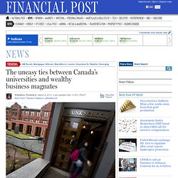Financial Post: uneasy ties between Canada's universities and wealthy business magnates