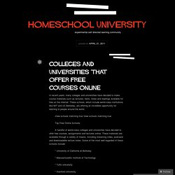 Colleges and Universities that Offer Free Courses Online « homeschool university