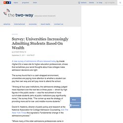 Survey: Universities Increasingly Admitting Students Based On Wealth : The Two-Way