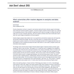 Ask Dan! about DSS - What universities offer masters degrees in analytics and data science?