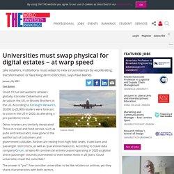 Universities must swap physical for digital estates − at warp speed