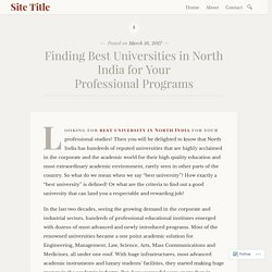 Finding Best Universities in North India for Your Professional Programs
