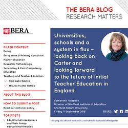 Universities, schools and a system in flux – looking back on Carter and looking forward to the future of Initial Teacher Education in England