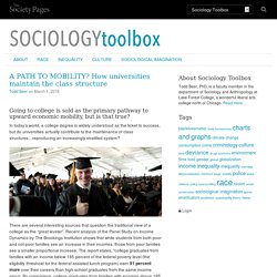 A PATH TO MOBILITY? How universities maintain the class structure - Sociology Toolbox