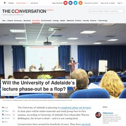 Will the University of Adelaide's lecture phase-out be a flop?