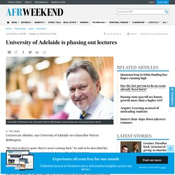 University of Adelaide is phasing out lectures