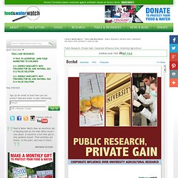 Public Research, Private Gain: Corporate Influence Over University Agriculture