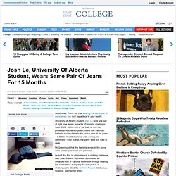 Josh Le, University Of Alberta Student, Wears Same Pair Of Jeans For 15 Months