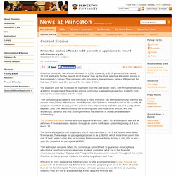 University - Princeton makes offers to 8.39 percent of applicants in record admission cycle
