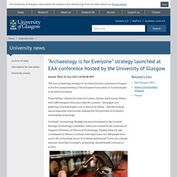 University of Glasgow - University news - Archaeology strategy for Scotland launched at EAA conference