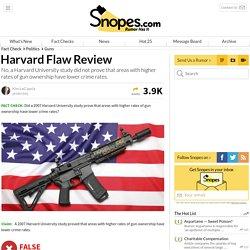 FALSE: Harvard University Study Reveals Astonishing Link Between Firearms, Crime and Gun Control : snopes.com