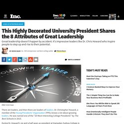 This Highly Decorated University President Shares the 8 Attributes of Great Leadership