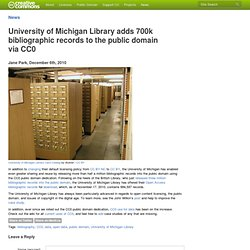 University of Michigan Library adds 700k bibliographic records to the public domain via CC0