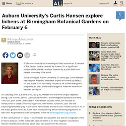 Auburn University's Curtis Hansen explore lichens at Birmingham Botanical Gardens on February 6