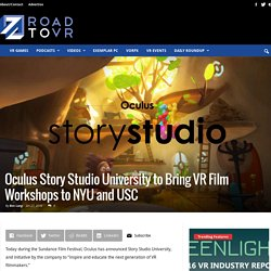 Oculus Story Studio University Bringing VR Film Workshops