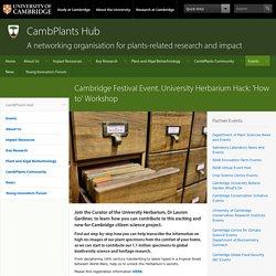 Cambridge Festival Event. University Herbarium Hack: 'How to' Workshop