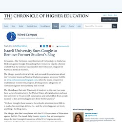 Technion Sues Google to Remove Former Student's Blog - Wired Campus