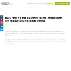 Learn From The Best: University College London Shares Tips On How To Use Video In Education