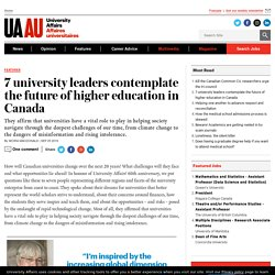 7 university leaders contemplate the future of higher education in Canada