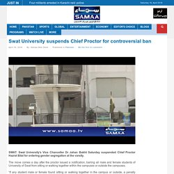 Swat University suspends Chief Proctor for controversial ban