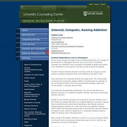 Internet, Computer, Gaming Addiction // University Counseling Center // University of Notre Dame