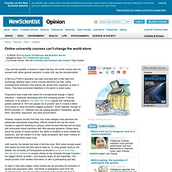 Online university courses can't change the world alone - opinion - 10 March 2014
