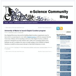 University of Maine to launch Digital Curation program | e-Science Community