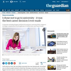 I chose not to go to university – it was the best career decision I ever made