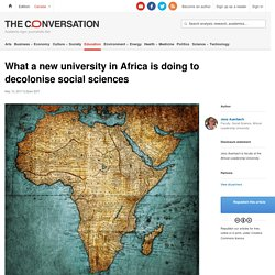 What a new university in Africa is doing to decolonise social sciences