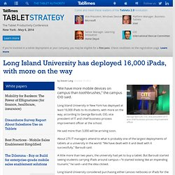 Long Island University has deployed 16,000 iPads, with more on the way