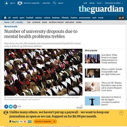 Number of university dropouts due to mental health problems trebles