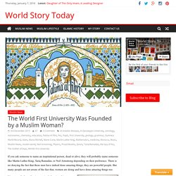 The World First University Was Founded by a Muslim Woman? – World Story Today