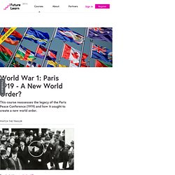 World War 1: Paris 1919 - A New World Order? — University of Glasgow