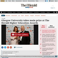 Glasgow University takes main prize at The Herald Higher Education Awards (From HeraldScotland)
