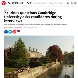 7 curious questions Cambridge University asks candidates during interviews