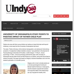 University of Indianapolis study points to positive impact of father-child play – UIndy 360