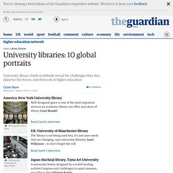 University libraries: 10 global portraits | Higher Education Network | Guardian Professional