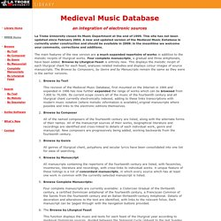 La Trobe University - Library: Medieval Music Database - Annual cycle of feasts of liturgical chant, liturgical polyphony and secular music of the late middle ages.