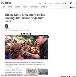 Texas State University police looking into Trump 'vigilante' fliers