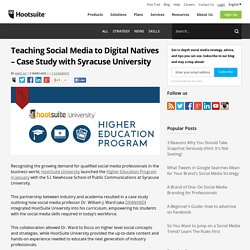 Teaching Social Media to Digital Natives – Case Study with Syracuse University - Hootsuite Social Media Management