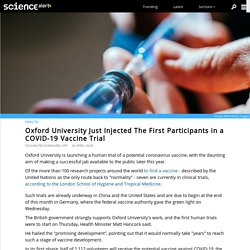 Oxford University Just Injected The First Participants in a COVID-19 Vaccine Trial
